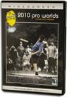 2010 Pro Worlds DVD